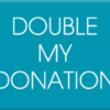 Double My Donation!